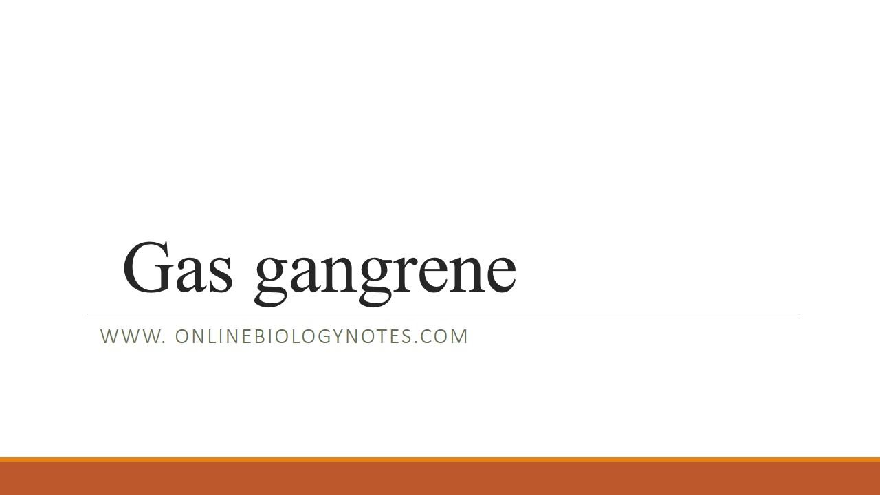 Gas gangrene- causative agents, Virulence factors, Pathogenesis ...