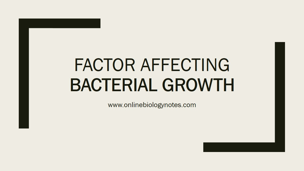 factors affecting the growth of bacteria Factors affecting bacterial growth   bacteria are divided into four groups according to oxygen requirement: strict aerobes: bacteria grow only in the.
