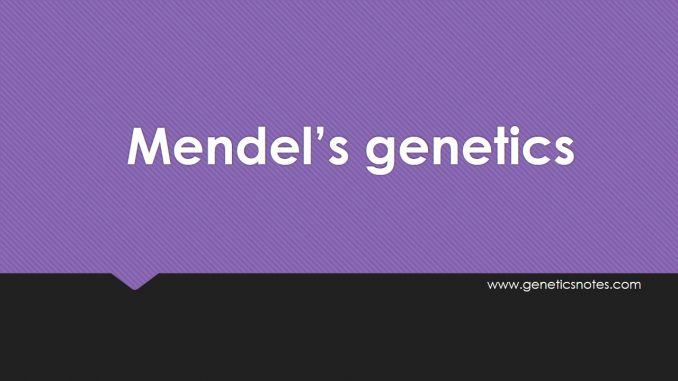 Mendel's genetics: Selection of pea plant and Reasons for
